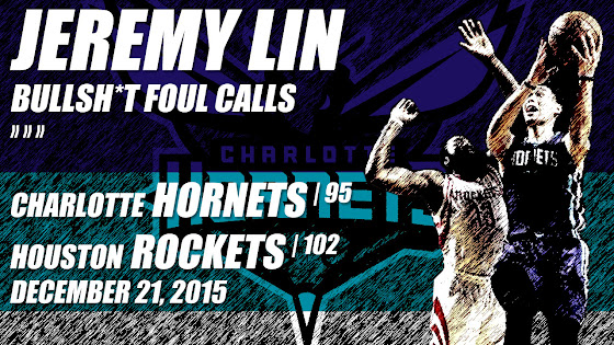 Jeremy Lin, Bullshit Foul Calls, Hornets Lost To Rockets, 95 - 102, 12.21.2015