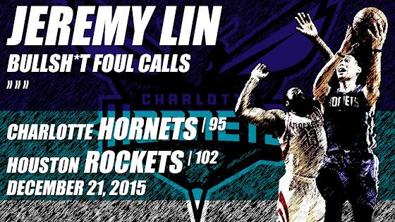 Jeremy Lin, Bullshit Foul Calls, Hornets Lost To Rockets, 95 - 102, 12.21.2015