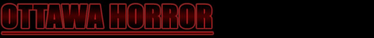 OTTAWA HORROR