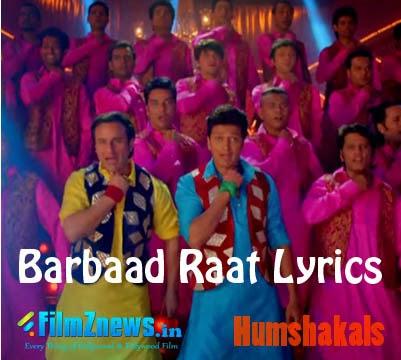 Barbaad Raat Lyrics from Humshakals (2014)