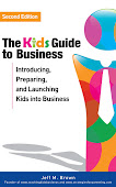 The Kid's Guide to Business