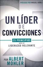 58 Un Líder de Convicciones Albert Mohler
