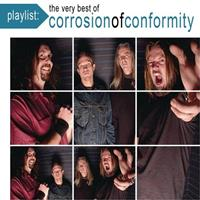 [2010] - Playlist - The Very Best Of Corrosion Of Conformity