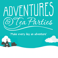 Adventures and Tea parties
