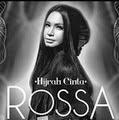 Rossa – Hijrah Cinta