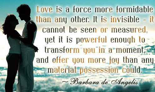 Powerful Love Quotes Simple Love Is A Force More Formidable Than Any Other  Love On Quotes