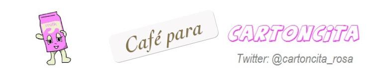 Café para Cartoncita