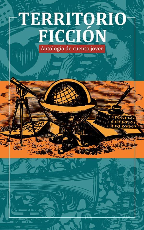 Territorio ficción. Antología de cuento joven (DGESPE, 2017)