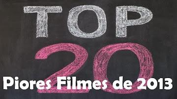 TOP 20 - PIORES FILMES DE 2013