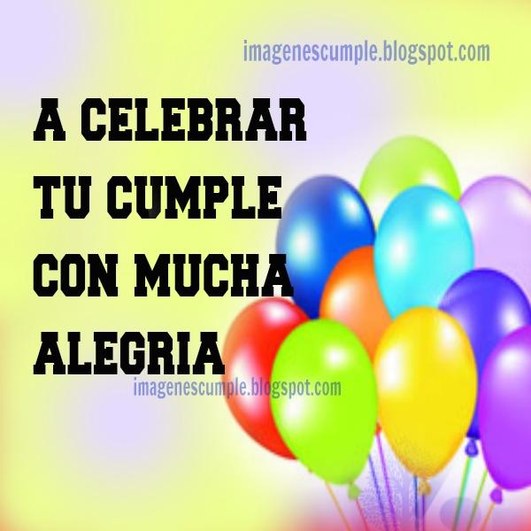 Imágenes gratis de cumpleaños por Mery Bracho.feliz dia cumple con alegria
