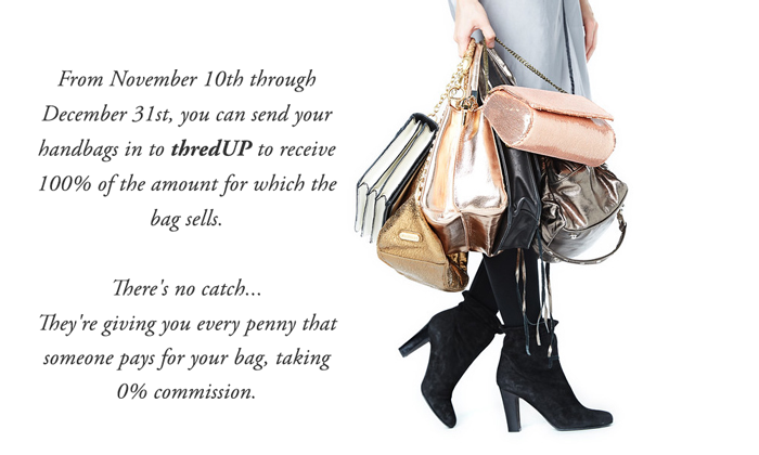 5894571a528 The best part of all is that starting today through 12 31, you can send  your handbags in to thredUP to receive 100% of the amount the bag sells for.