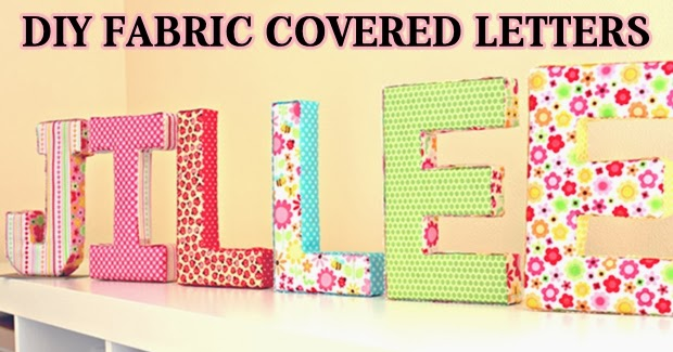 diy fabric covered letters diy craft projects