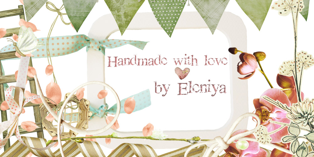 Handmade with love♥ by Eleniya