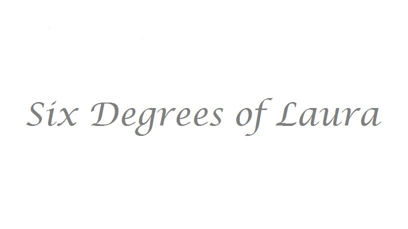 Six Degrees of Laura