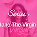 [Series addict #3] Jane the Virgin