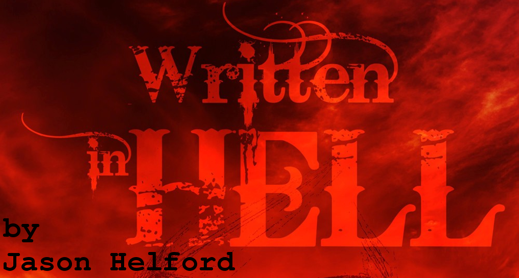 Guest Post: WRITTEN IN HELL by Jason Helford