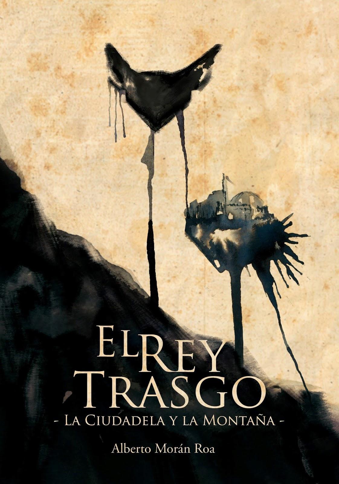 """Portada del libro """"El Rey Trasgo: la ciudadela y la montaña"""", de Alberto Morán Roa"""