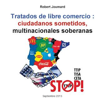 Tratados de libre comercio : ciudadanos sometidos, multinacionales soberanas