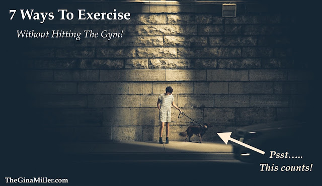 7 ways to exercise without hitting the gym, 7 ways to exercise without thinking about it.