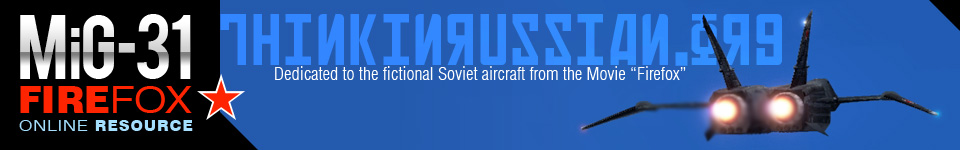 MiG-31 Firefox Online Resource: The world&#39;s premier fansite devoted to the fictional aircraft