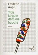 Trois langues dans ma bouche, Frédéric Aribit
