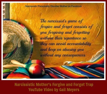 Narcissistic Mother's Forgive and Forget Trap quote by Gail Meyer