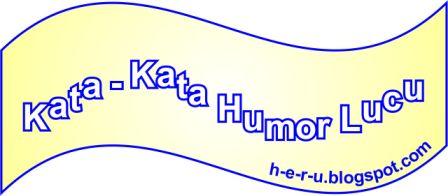 Kata Kata Humor Paling Lucu Bikin Ketawa