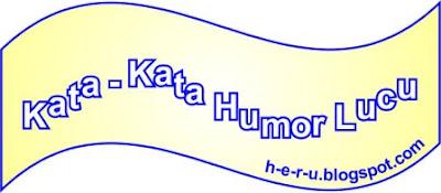 Kata Kata Humor Paling Lucu