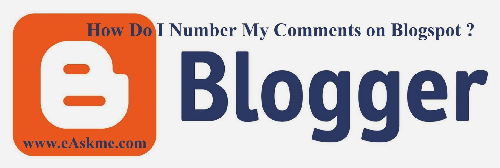How Do I Number My Comments on Blogspot : eAskme