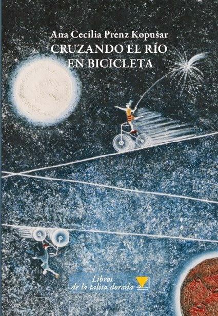 ANA CECILIA PRENZ KOPUŠAR Cruzando el río en bicicleta