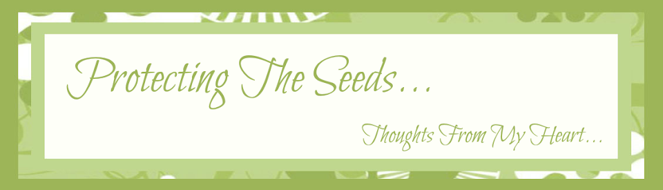 Protecting The Seeds