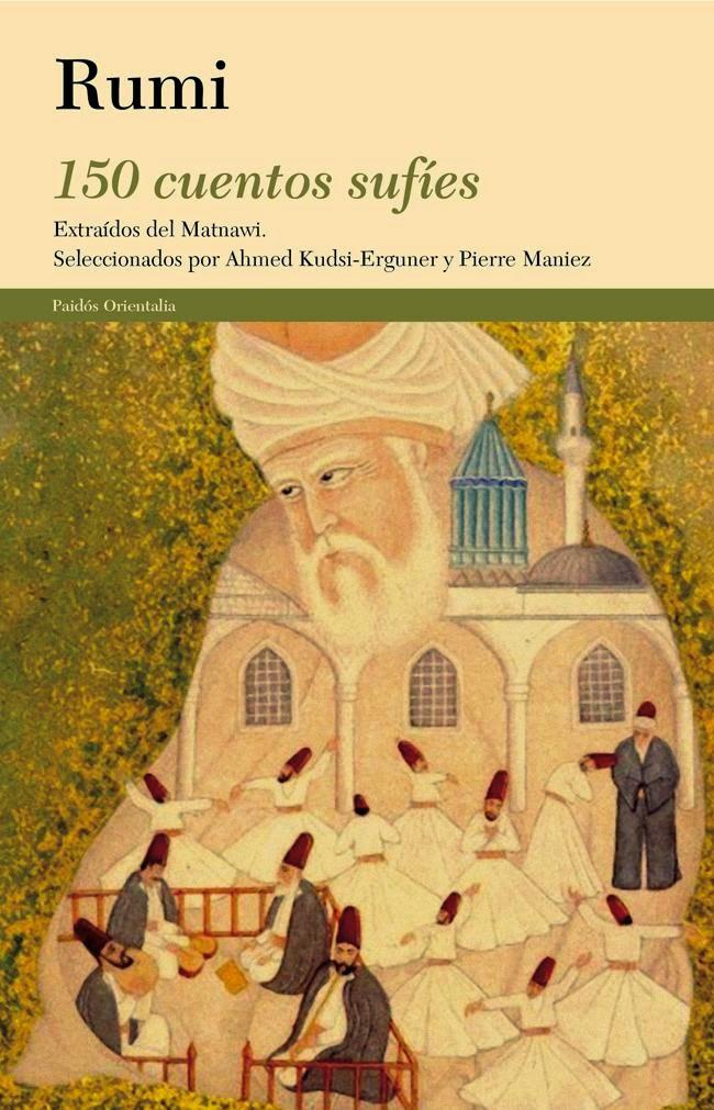 """""""150 cuentos sufies : extraidos de Al-Matnawi"""" - Yalal al-Din-Rumi"""