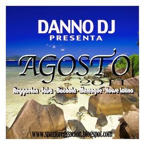DANNO DJ PRESENTA AGOSTO 2011