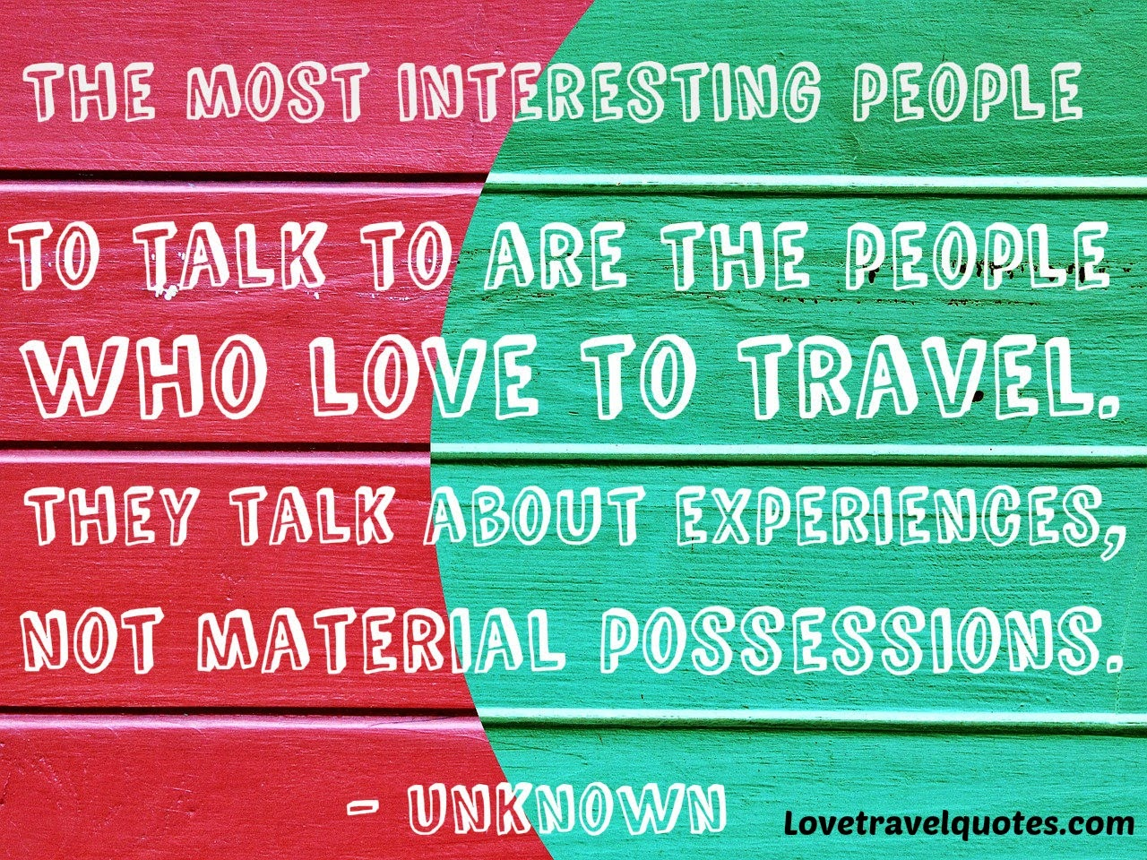 the most interesting people to talk to are the people who love to travel