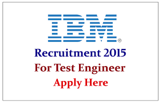 IBM Recruitment 2015 for the posts of System Test Engineer