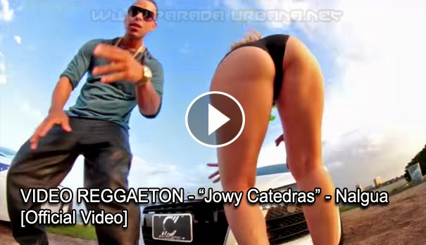 VIDEO REGGAETON - Jowy Catedras Nalgua Official Video