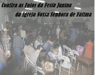 Festa Junina Igreja Nossa Senhora de Fátima
