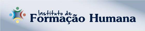 Instituto de Formação Humana - Blog. Homepage: formacaohumana.org