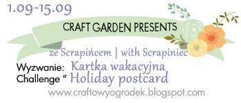 http://craftowyogrodek.blogspot.com/2014/09/wyzwanie-kartka-wakacyjna-ze-scrapincem.html