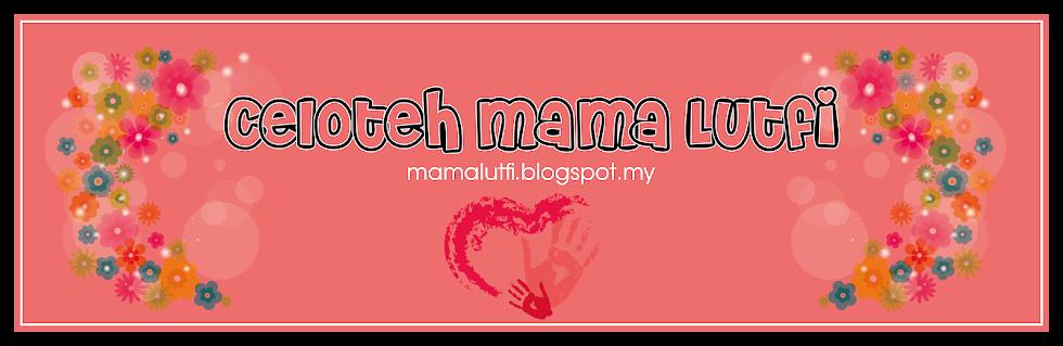 Celoteh Mama Lutfi