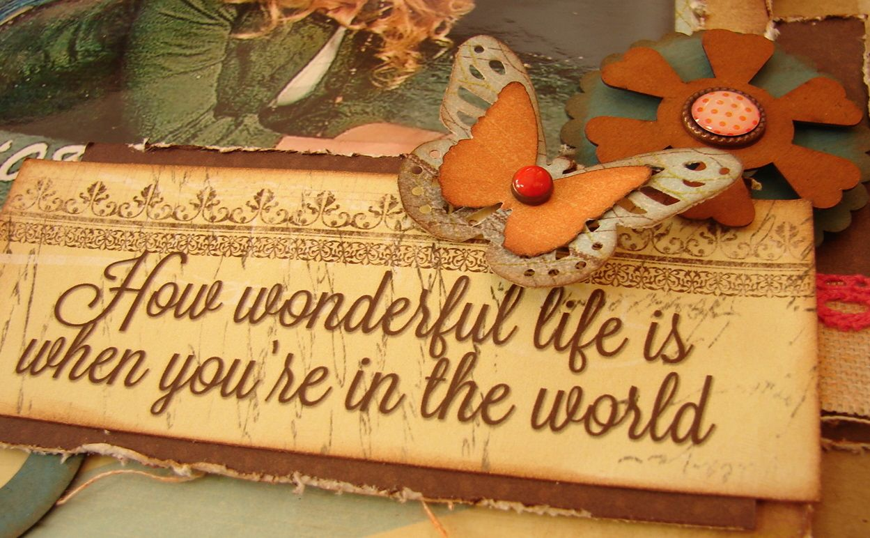 Crafty Creations: Quick Quotes - How Wonderful Life is...