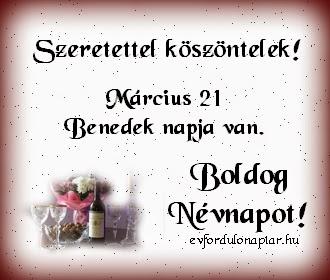 Március 21 - Benedek névnap
