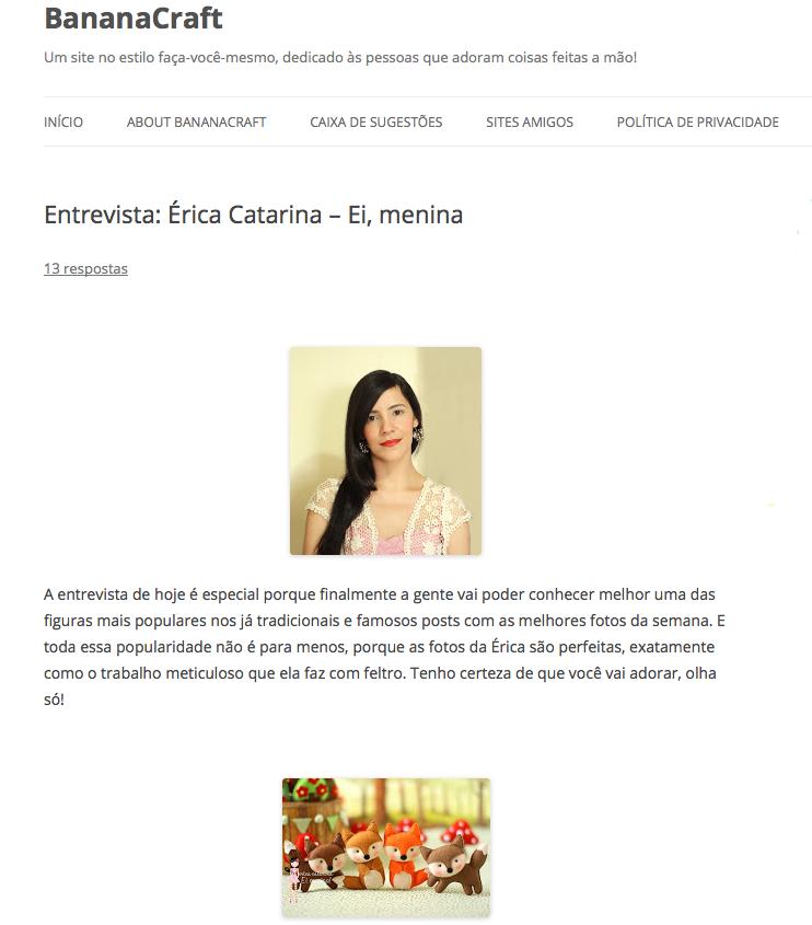 http://www.bananacraft.com/blog/olhasoisso/2014/03/04/entrevista-erica-catarina-ei-menina/