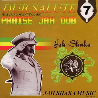 Jah Shaka & Johnny Clarke - Dub Salute 7: Praise Jah Dub
