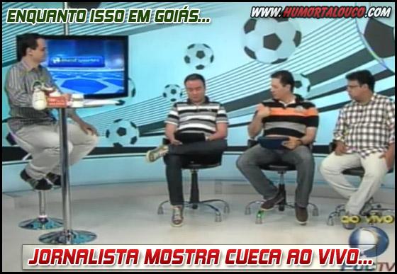 Enquanto isso em Goiás: Jornalista mostra cueca ao vivo...