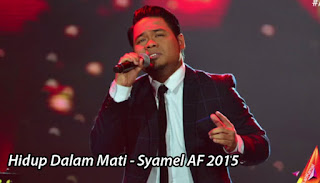 Syamel, af, 2015, hidup, dalam, mati, lirik, lagu, qiya, saad