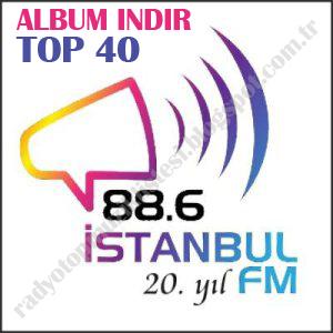 İstanbul Fm Top 40 Türkçe Pop Şarkı Listesİ