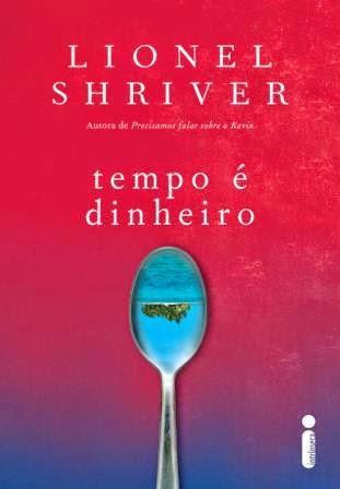 Capa do livro Tempo é Dinheiro, da autora Lionel Shriver