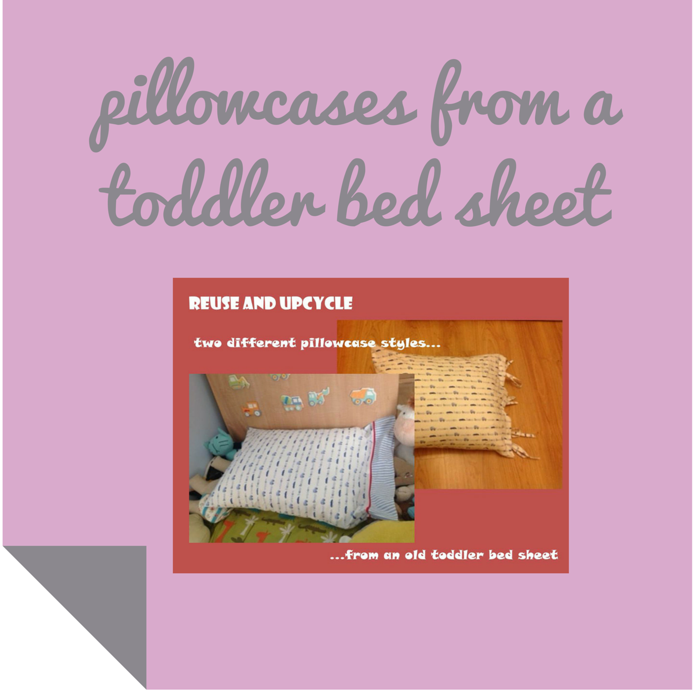 http://keepingitrreal.blogspot.com.es/2014/07/reuse-and-upcycle-pillow-cases-from.html