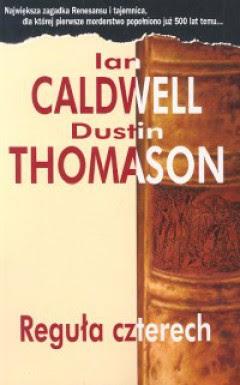 """Ian Caldwell, Dustin Thomason – """"Reguła czterech"""""""